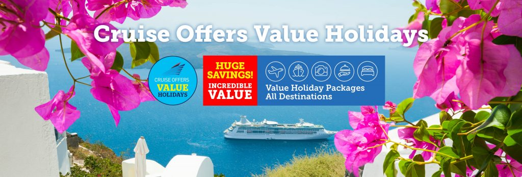 Cruise Offers Value Holidays   Amazing value Fly/Cruise Packages